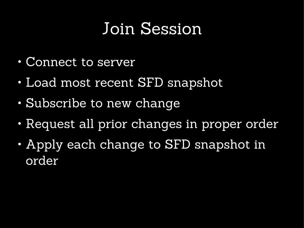 Join Session ● Connect to server ● Load most re...