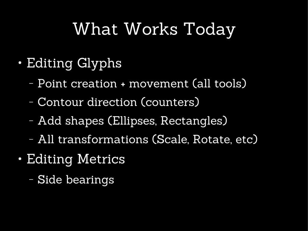 What Works Today ● Editing Glyphs – Point creat...