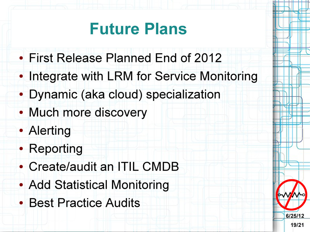 6/25/12 19/21 Future Plans ● First Release Plan...