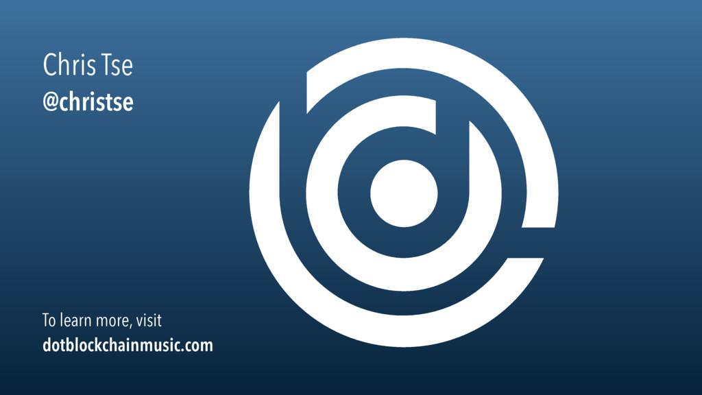 To learn more, visit dotblockchainmusic.com Chr...