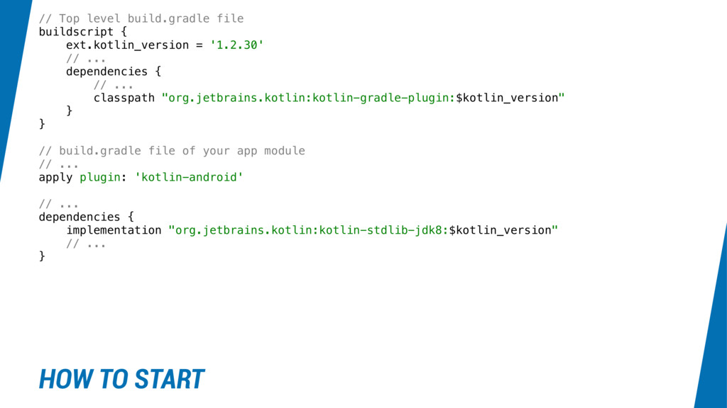 HOW TO START // Top level build.gradle file bui...