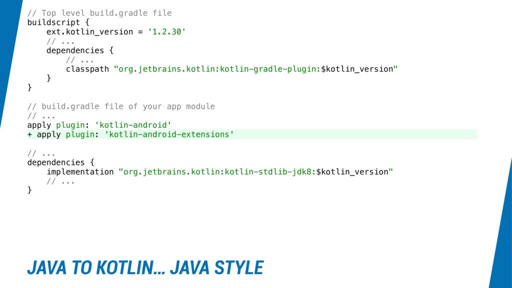 // Top level build.gradle file buildscript { ex...