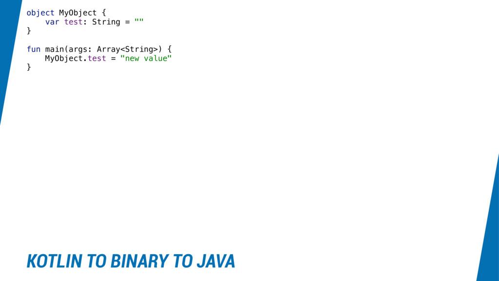"""object MyObject { var test: String = """""""" } fun m..."""