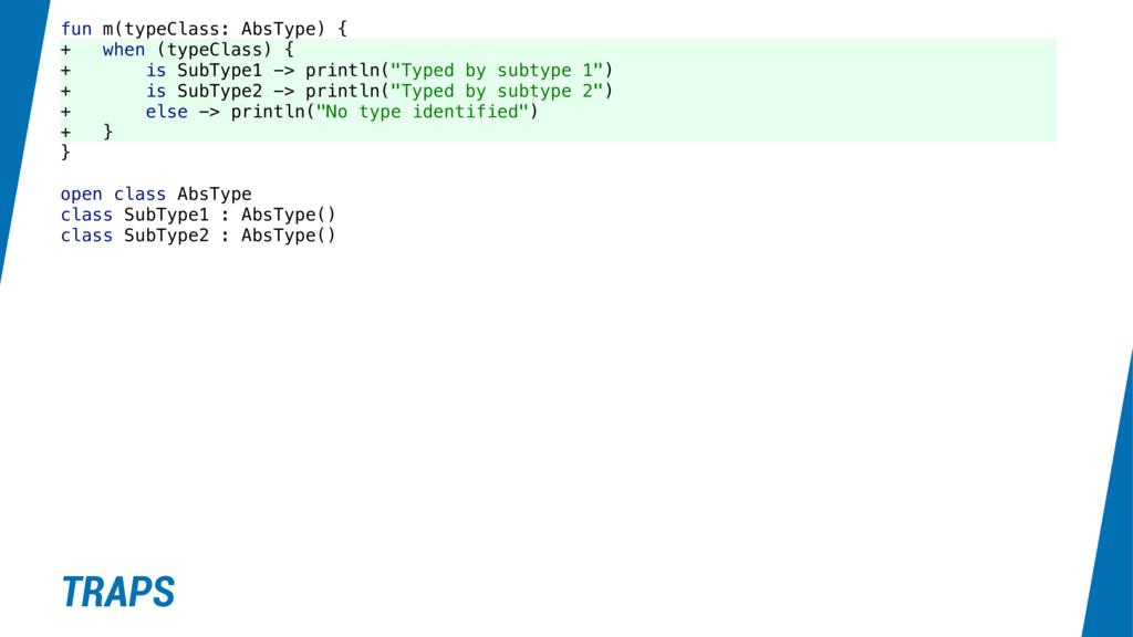 fun m(typeClass: AbsType) { + when (typeClass) ...
