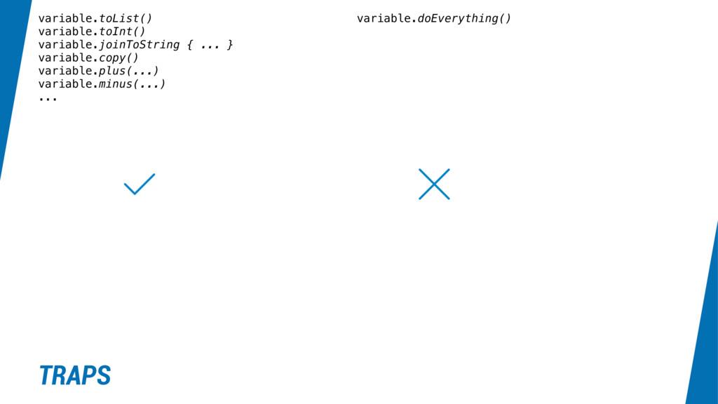 variable.toList() variable.toInt() variable.joi...