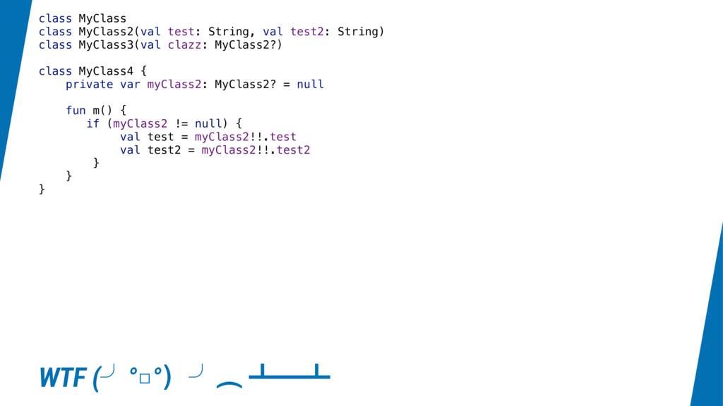 class MyClass class MyClass2(val test: String, ...