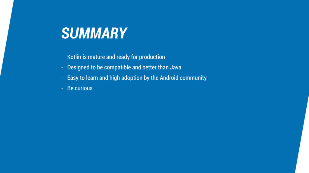 SUMMARY - Kotlin is mature and ready for produc...