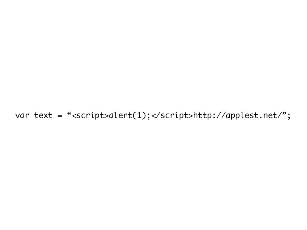 "var text = ""<script>alert(1);</script>http://ap..."