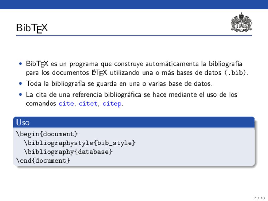 BibTEX • BibTEX es un programa que construye au...