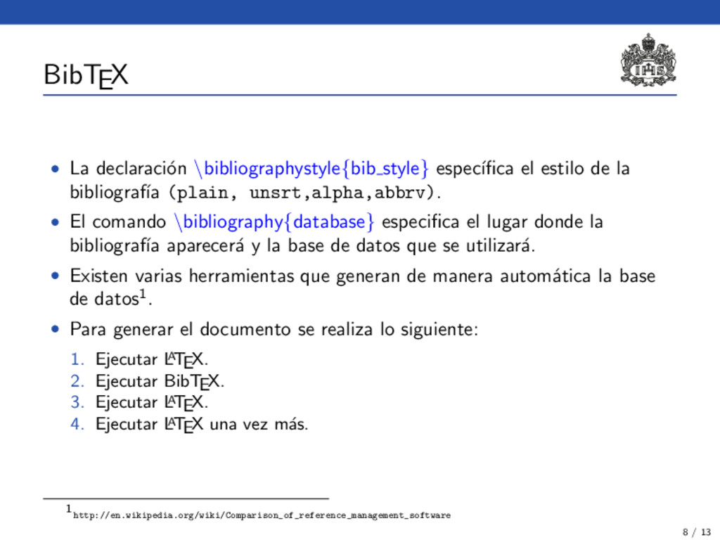 BibTEX • La declaraci´ on \bibliographystyle{bi...