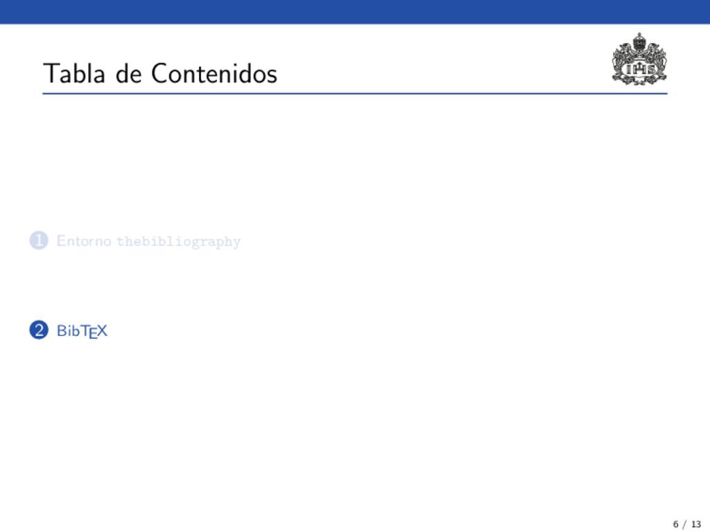 Tabla de Contenidos 1 Entorno thebibliography 2...