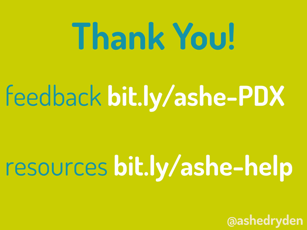 @ashedryden Thank You! feedback bit.ly/ashe-PDX...