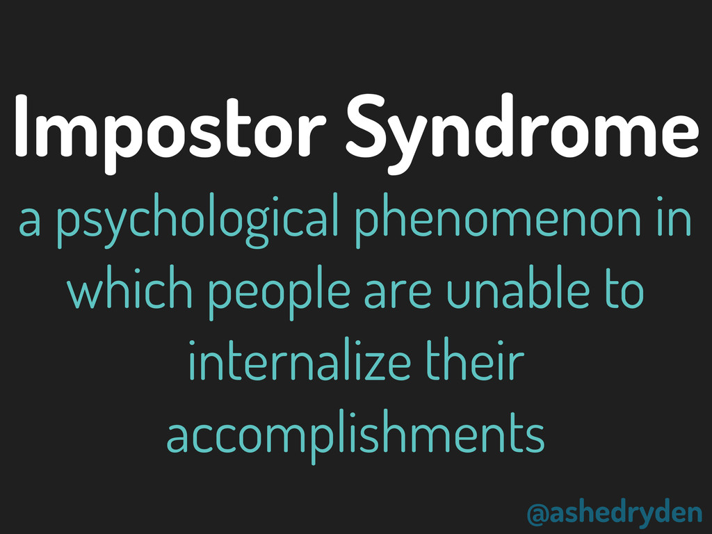 @ashedryden Impostor Syndrome a psychological p...