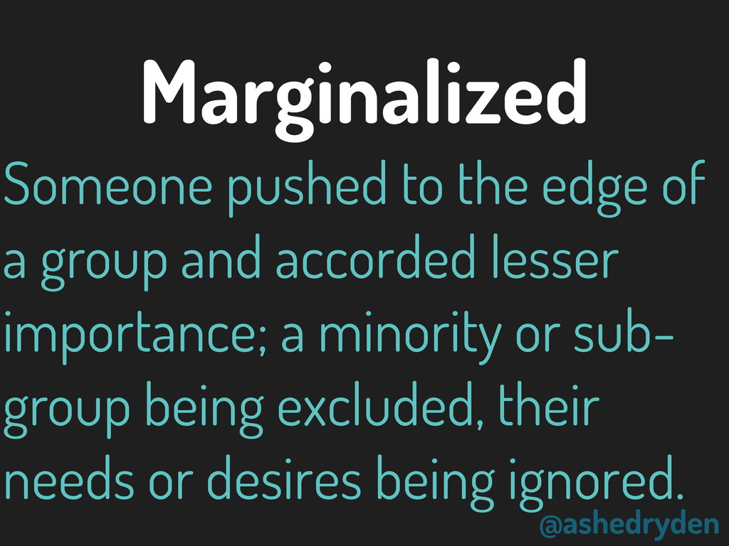 @ashedryden Marginalized Someone pushed to the ...