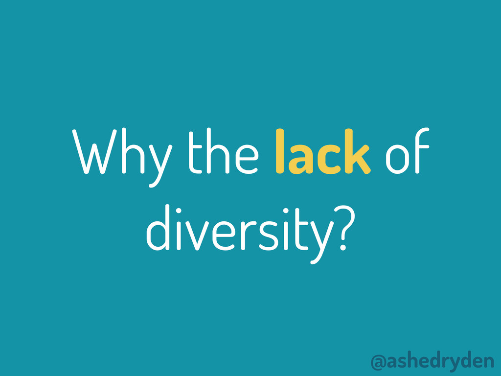 @ashedryden Why the lack of diversity?