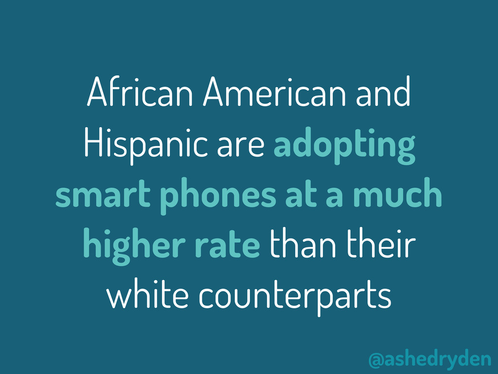 @ashedryden African American and Hispanic are a...