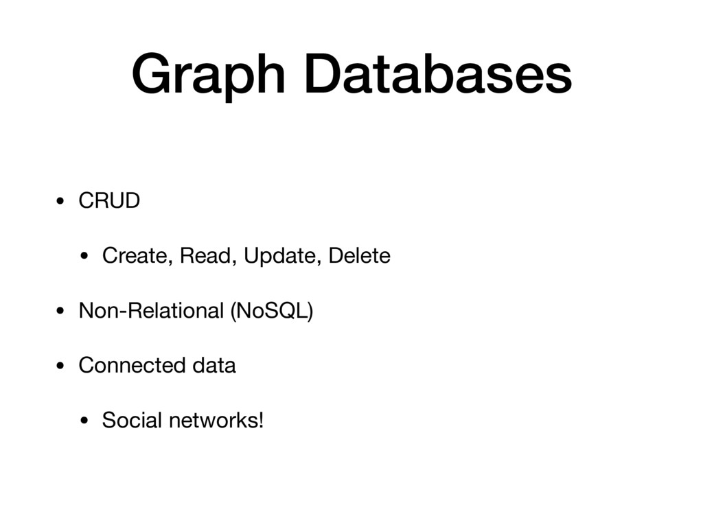 Graph Databases • CRUD   • Create, Read, Update...
