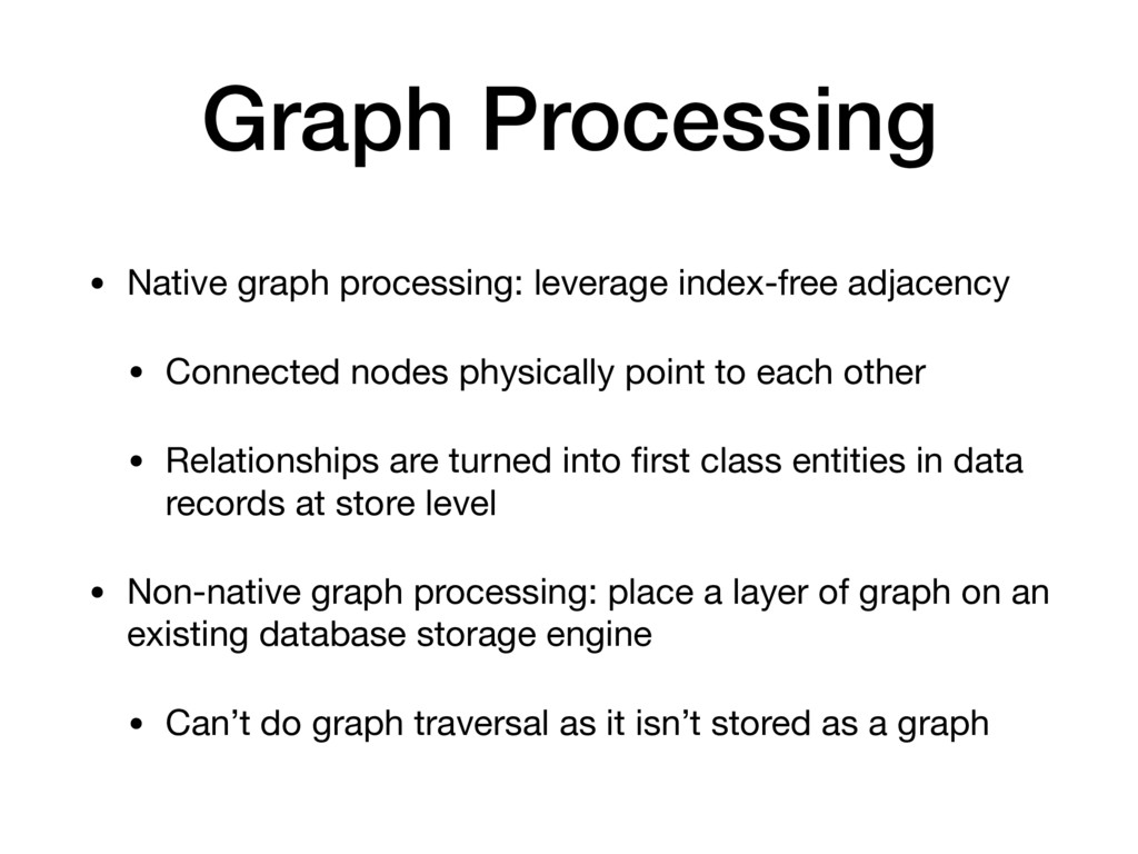 Graph Processing • Native graph processing: lev...