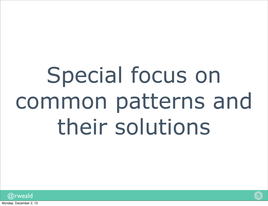 @rweald Special focus on common patterns and th...