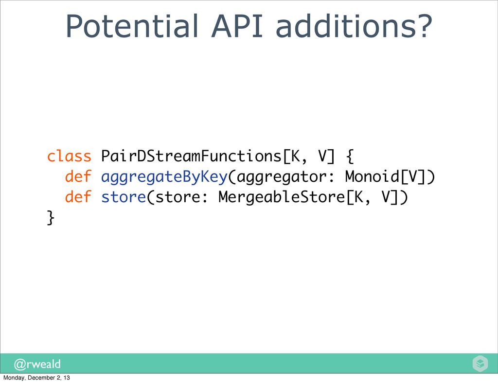 @rweald Potential API additions? class PairDStr...