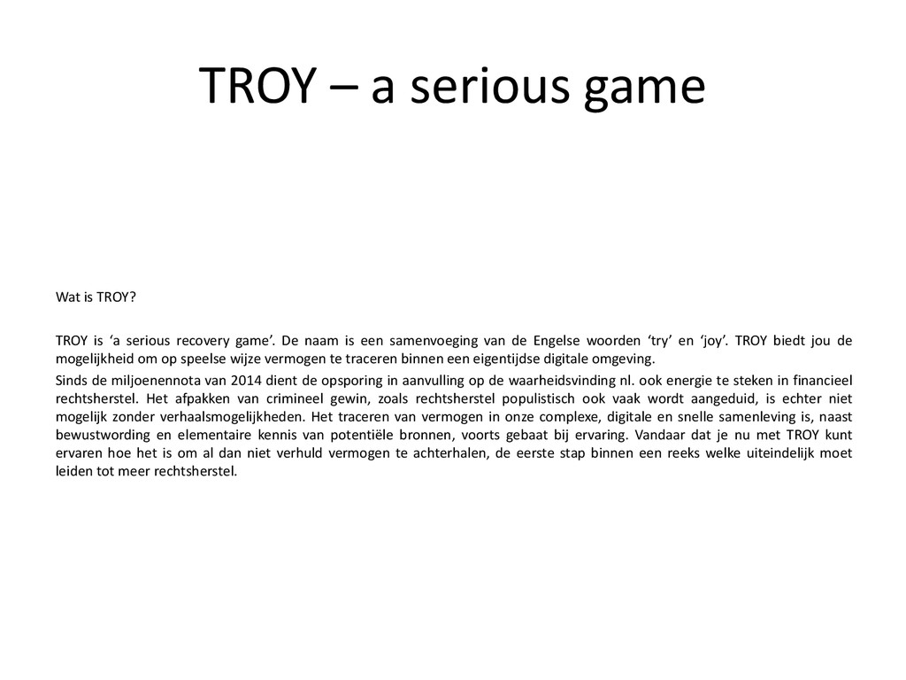 TROY – a serious game Wat is TROY? TROY is 'a s...