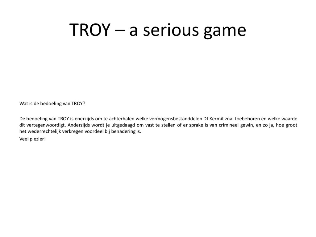 TROY – a serious game Wat is de bedoeling van T...