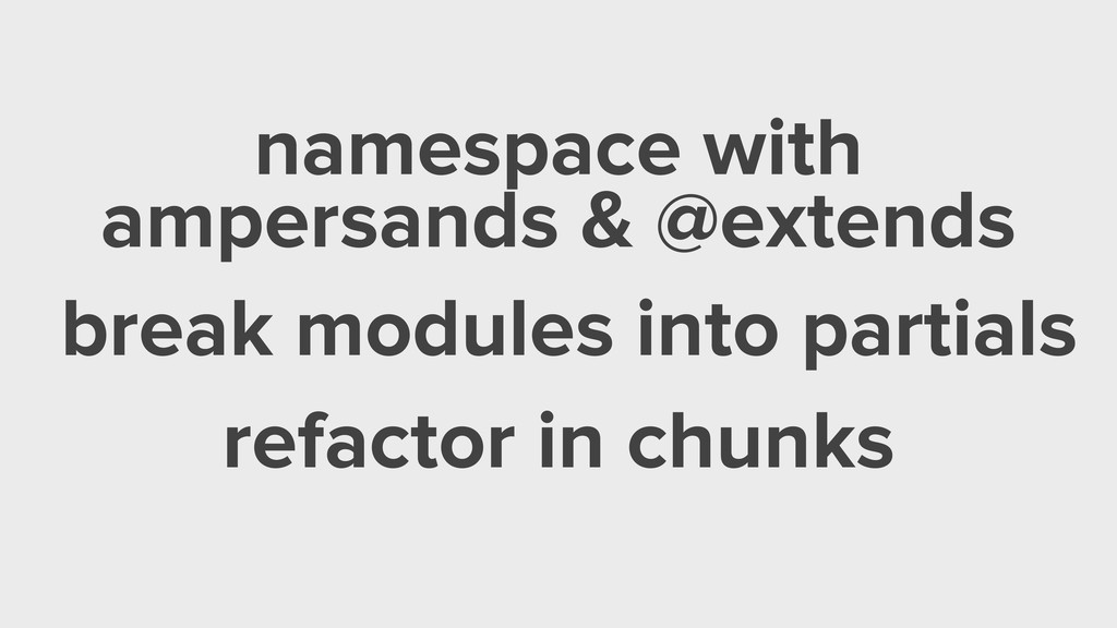 namespace with ampersands & @extends break modu...