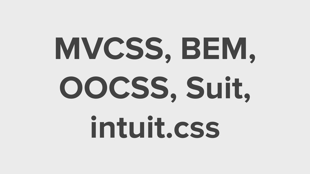 MVCSS, BEM, OOCSS, Suit, intuit.css
