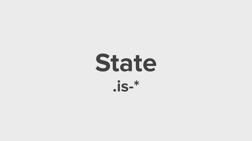 State .is-*