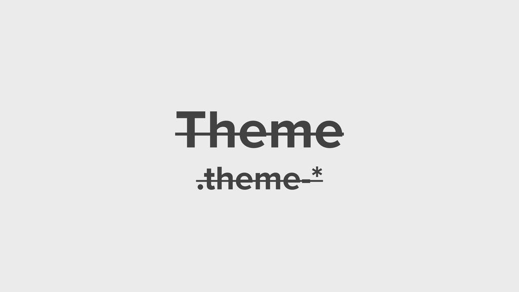 Theme .theme-*