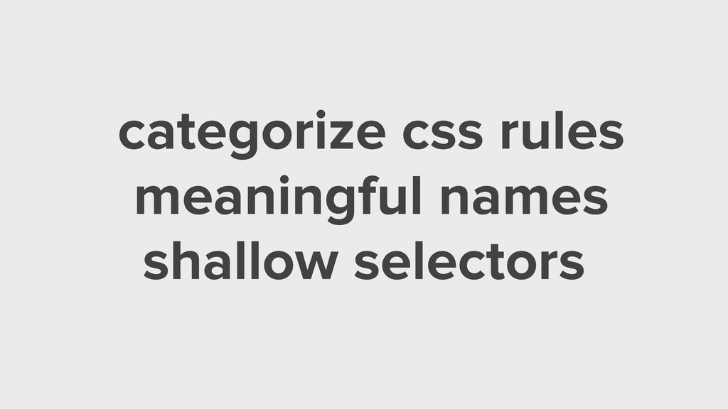 categorize css rules meaningful names shallow s...