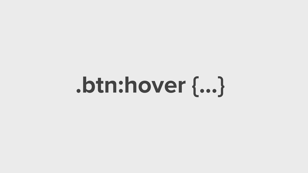 .btn:hover {…}