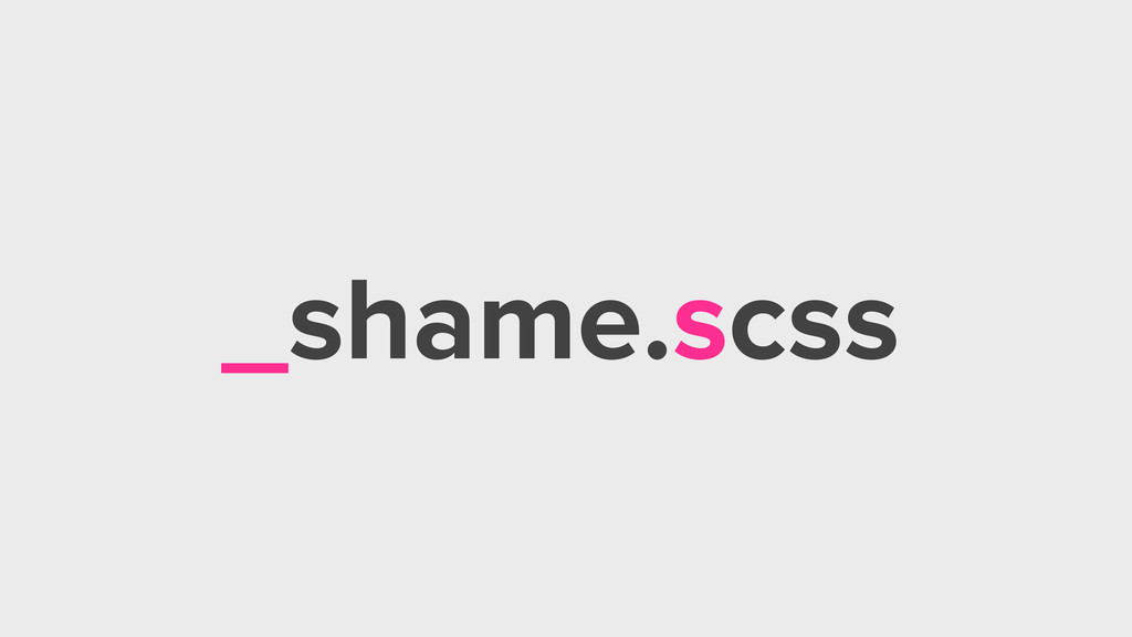 _shame.scss
