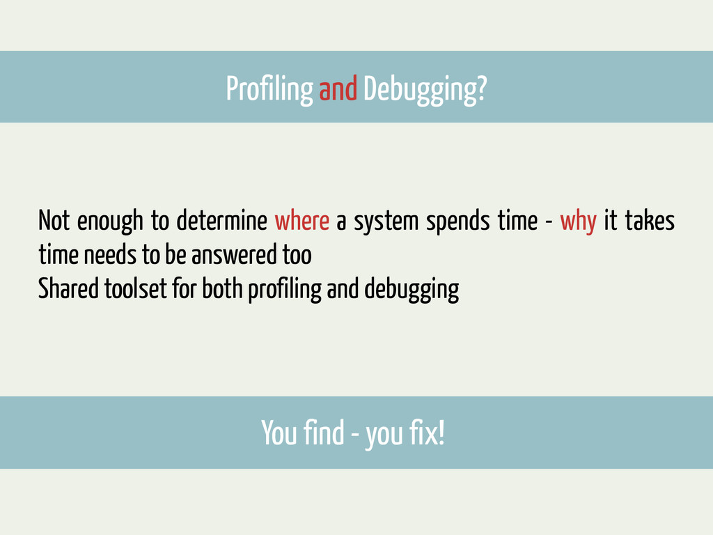 Profiling and Debugging? Not enough to determin...