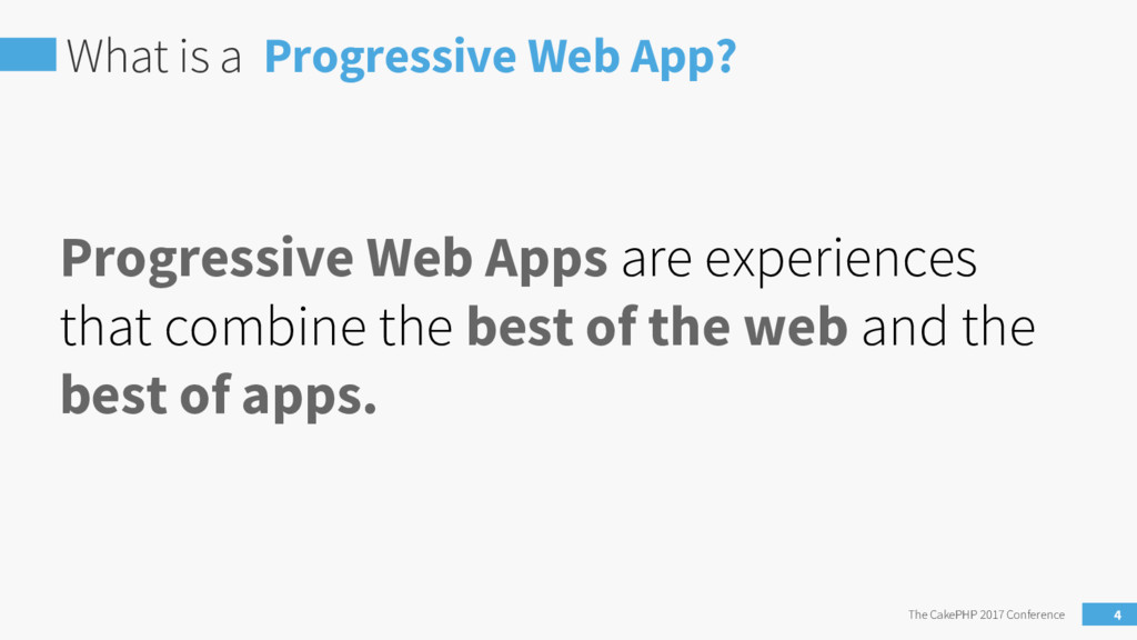 What is a Progressive Web App? The CakePHP 2017...