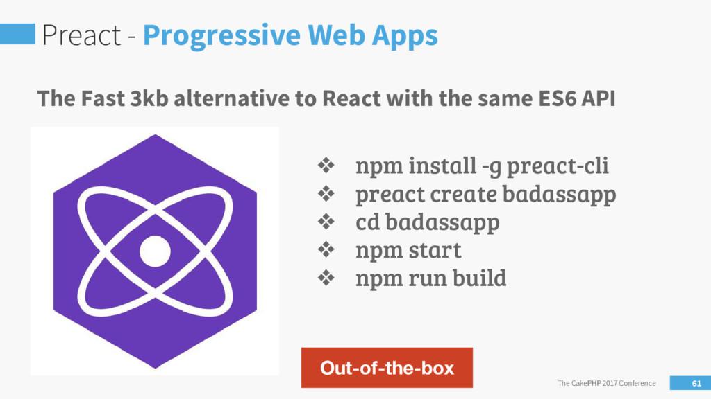 Preact - Progressive Web Apps The CakePHP 2017 ...