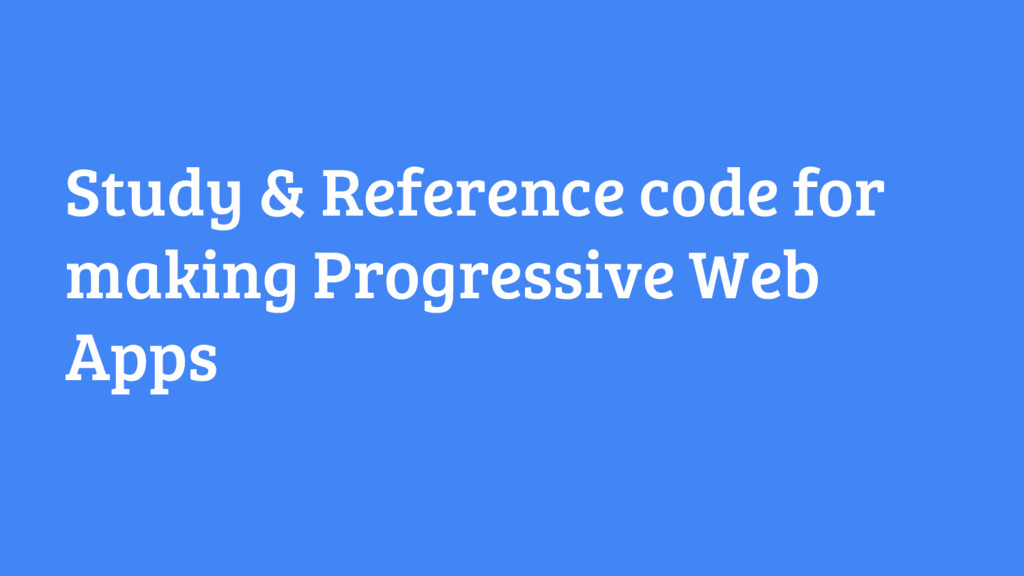 Study & Reference code for making Progressive W...