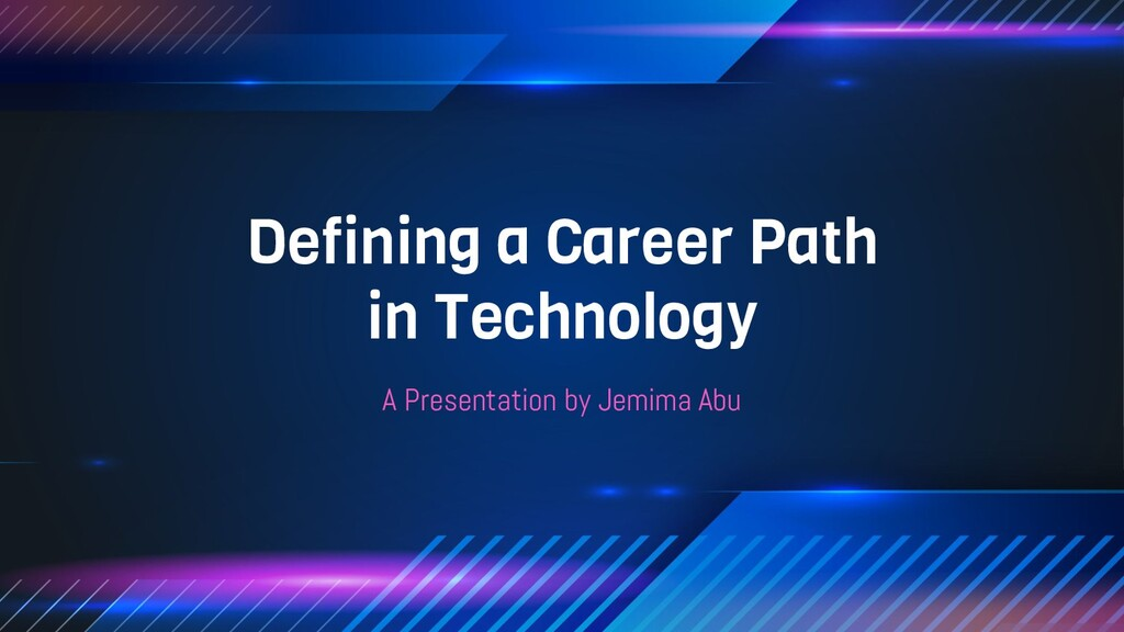 Defining a Career Path in Technology A Presenta...