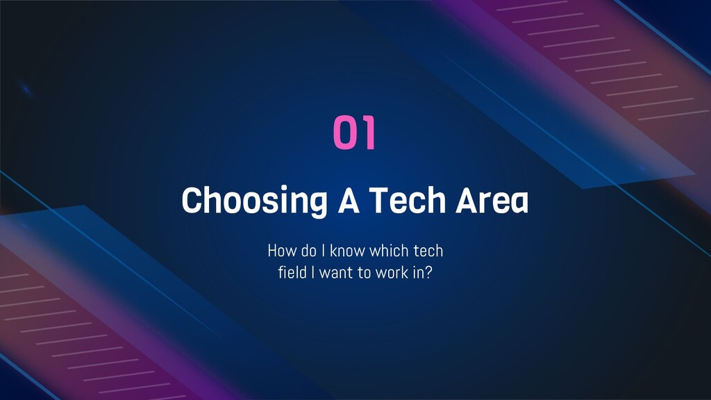 01 Choosing A Tech Area How do I know which tec...
