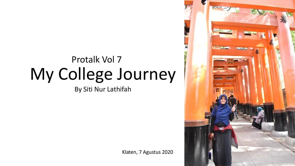 Klaten, 7 Agustus 2020 My College Journey By Si...