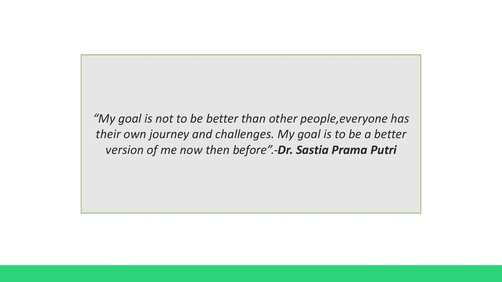 """""""My goal is not to be better than other people,..."""