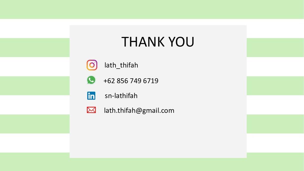 THANK YOU lath_thifah +62 856 749 6719 sn-lathi...