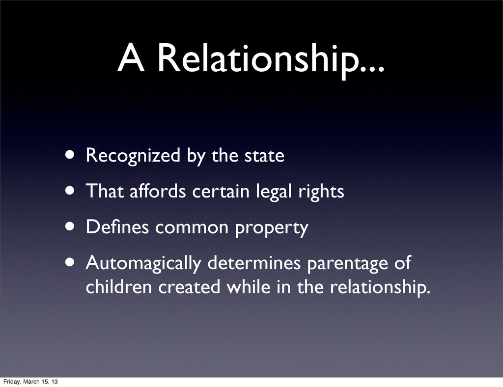 A Relationship... • Recognized by the state • T...