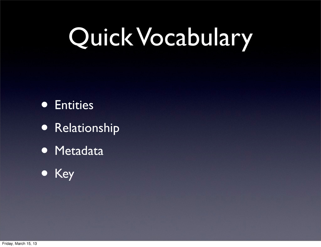 Quick Vocabulary • Entities • Relationship • Me...