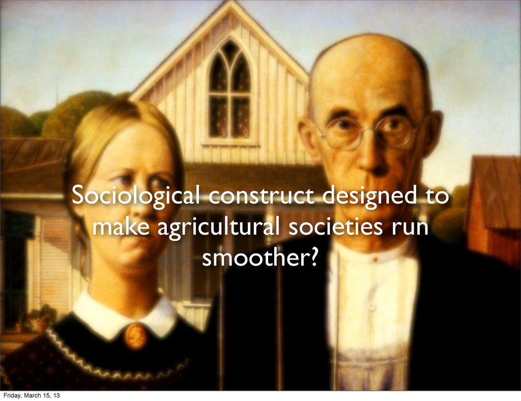 Sociological construct designed to make agricul...