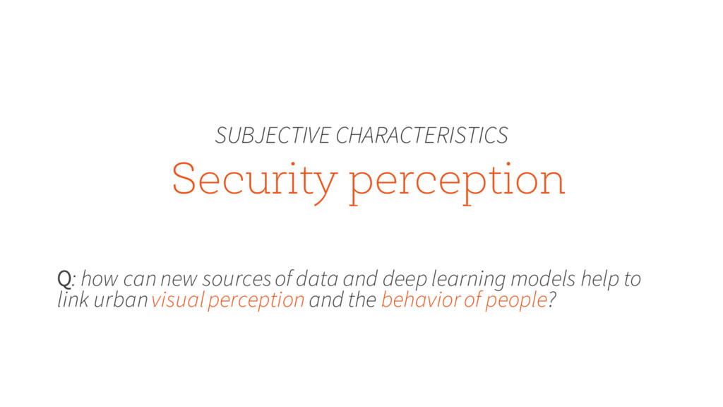 Security perception SUBJECTIVE CHARACTERISTICS ...