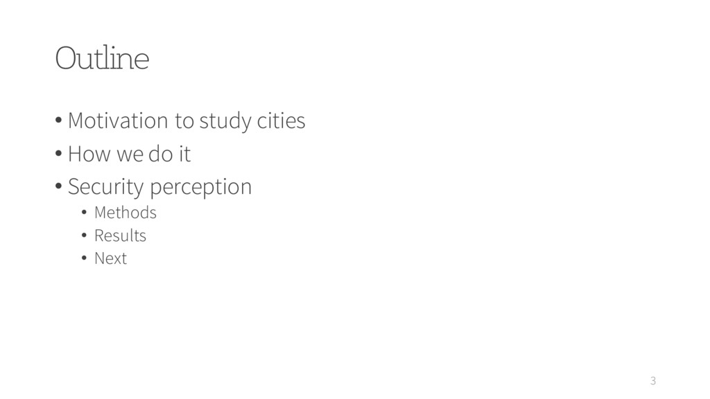 Outline 3 • Motivation to study cities • How we...