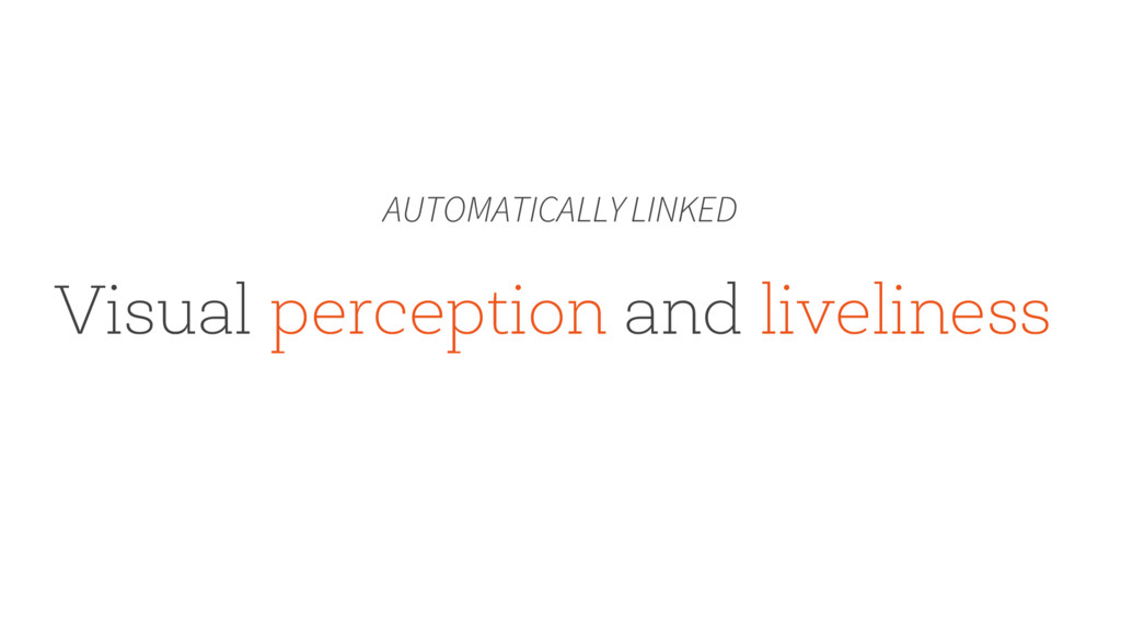 Visual perception and liveliness AUTOMATICALLY ...