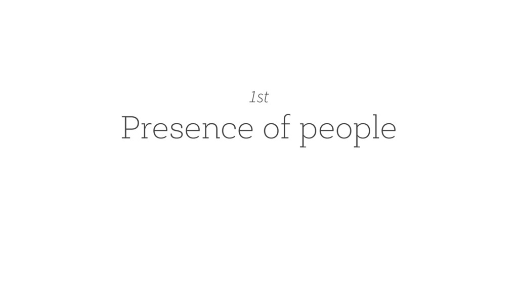 Presence of people 1st