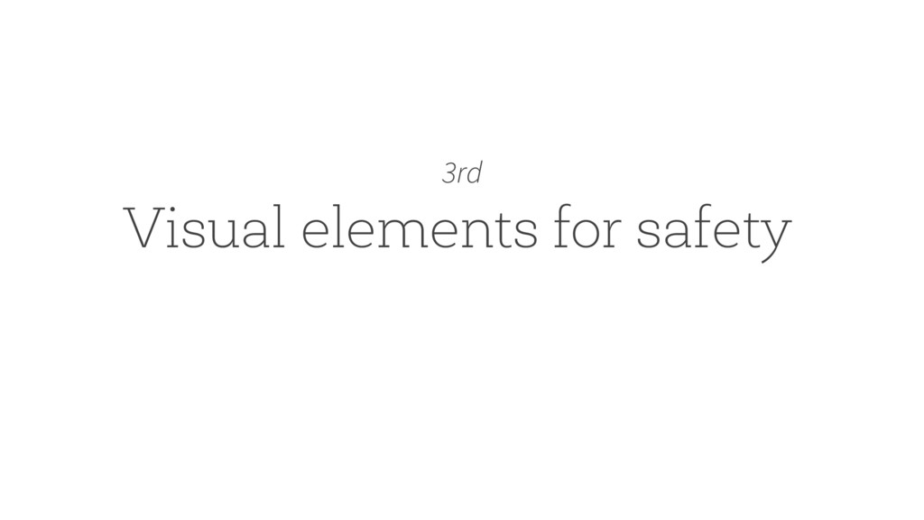 Visual elements for safety 3rd